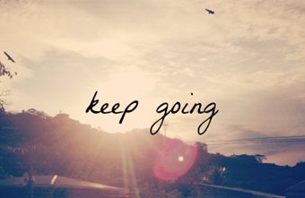 How Do You Keep Going When You Want To Give Up