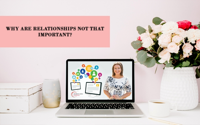 Why Are Relationships Not That Important?