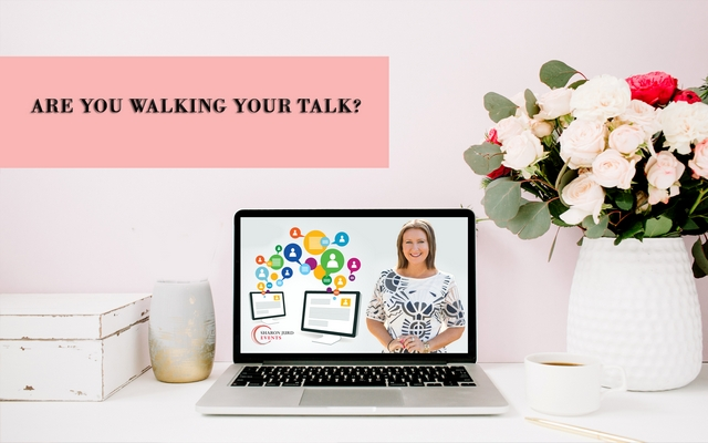 Are You Walking Your Talk?