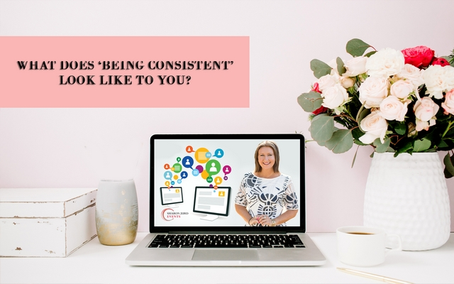 What Does 'Being Consistent' Look Like To You?