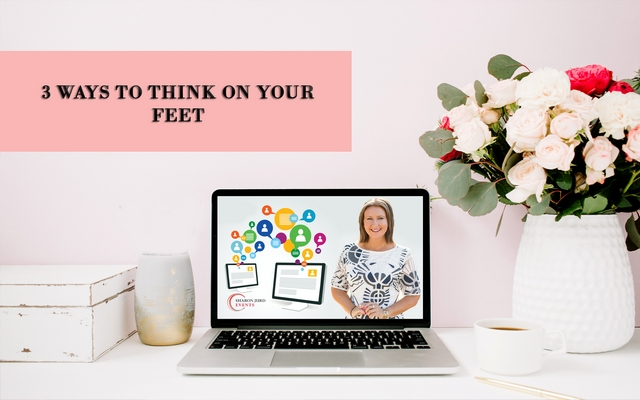 3 Ways To Think On Your Feet