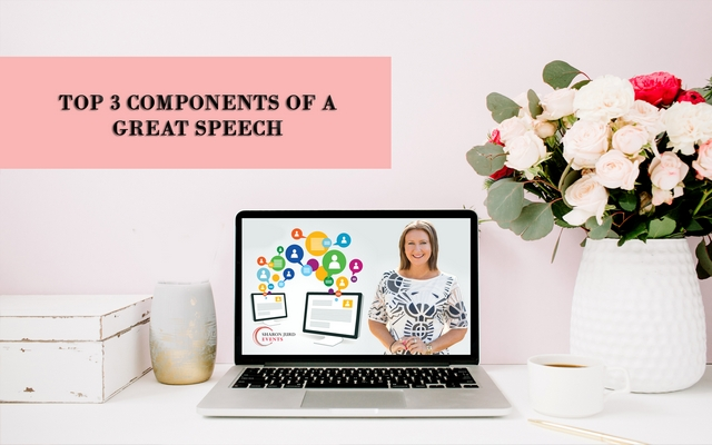 Top 3 Components of A Great Speech