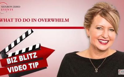 What To Do In Overwhelm