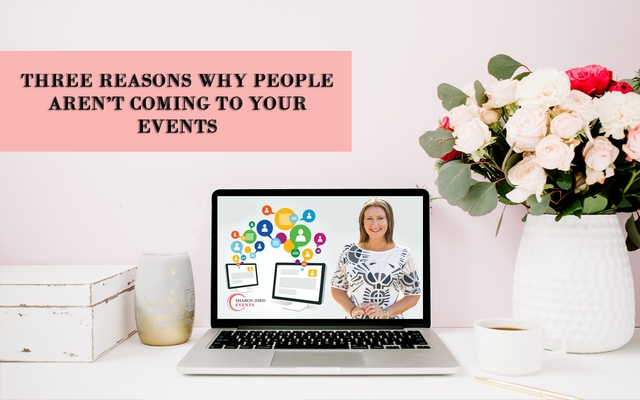 Three Reasons Why People Aren't Coming To Your Events