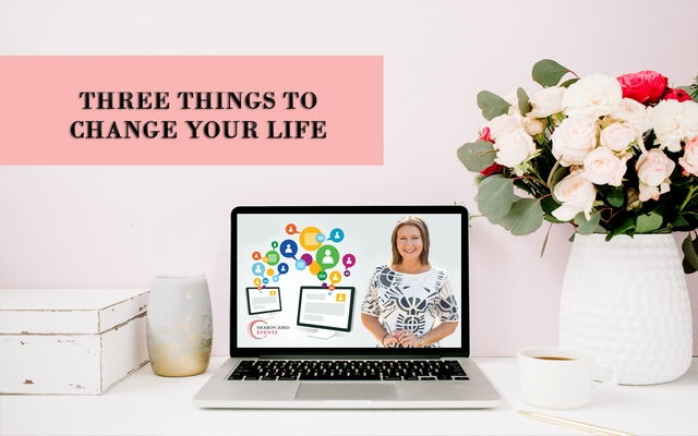 Three Things To Change Your Life
