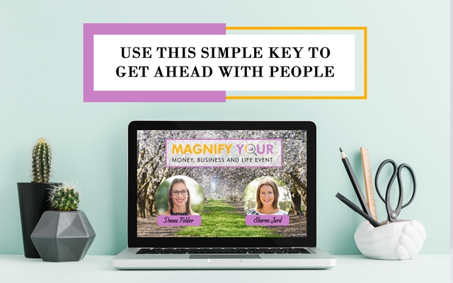 Use This Simple Key To Get Ahead With People
