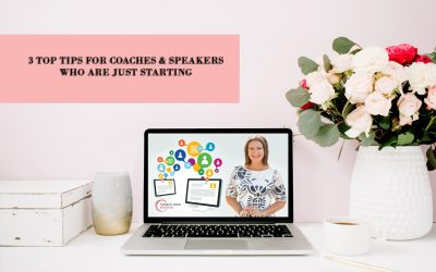 3 Top Tips for Coaches & Speakers Who Are Just Starting