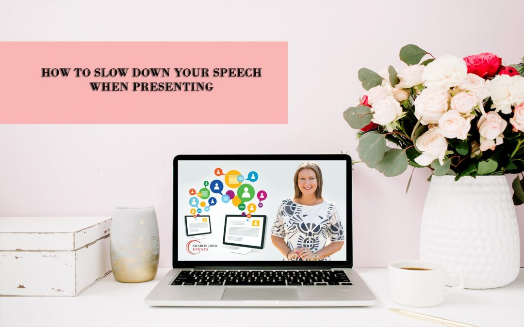 How To Slow Down Your Speech  When Presenting