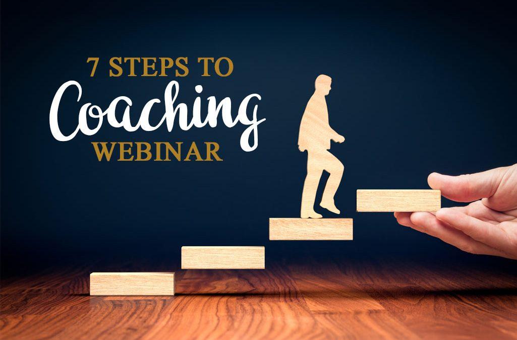 7 Steps to Coaching Webinar